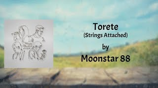 Moonstar88 - Torete (Strings Attached) Lyrics Video
