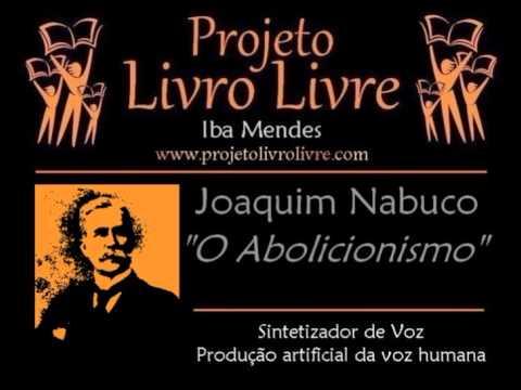 AUDIOLIVRO: O Abolicionismo, de Joaquim Nabuco