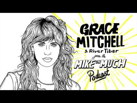 Grace Mitchell & River Tiber (#73) | Mike on Much Podcast