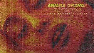 Ariana Grande Breathin (Live Studio Version W Note Change)