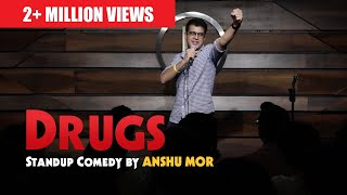 Drugs - Stand up comedy by Anshu Mor