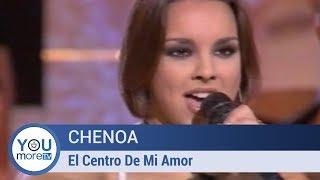 Chenoa   El Centro De Mi Amor