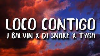 DJ Snake, J. Balvin, Tyga - Loco Contigo (Letra/Lyrics)