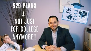 529 PLANS - NOT JUST FOR COLLEGE ANYMORE!!!
