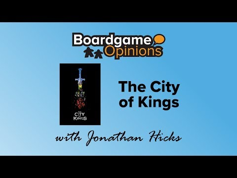 Boardgame Opinions: The City of Kings