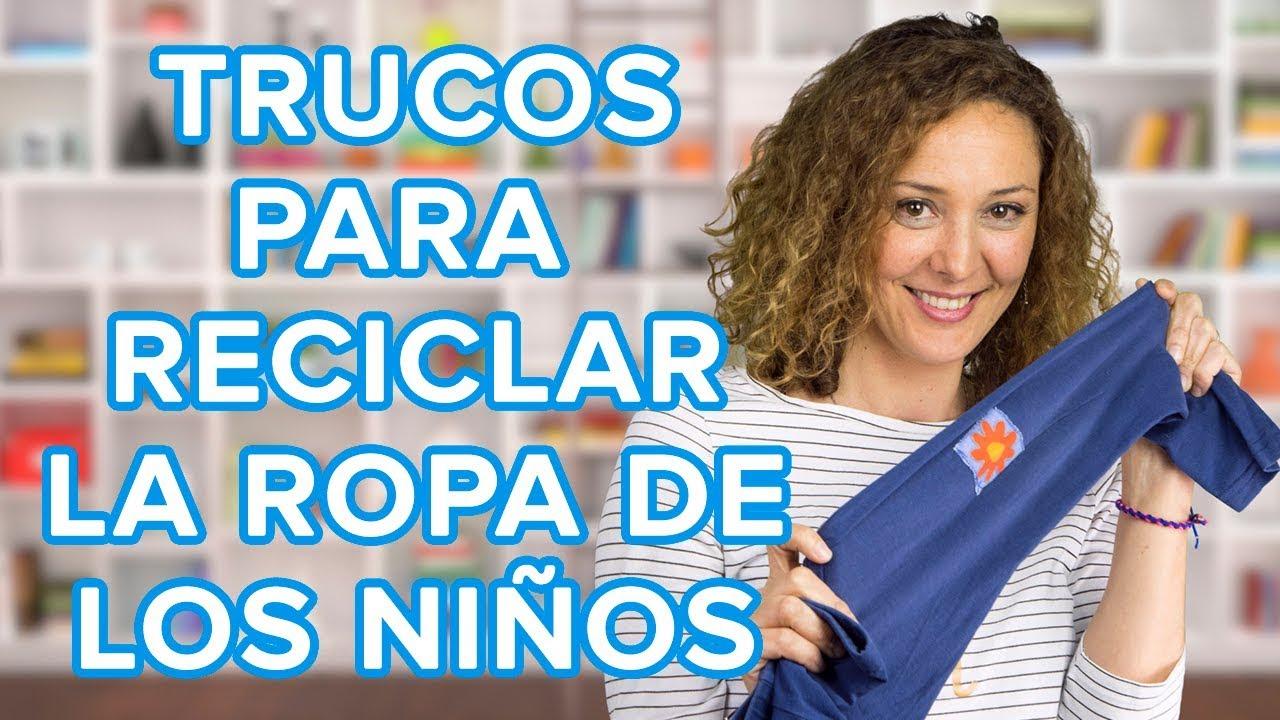 7 trucos para reciclar la ropa vieja de los niños | Trucos de madre ????