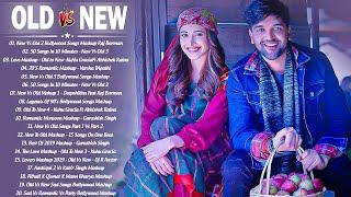 Old Vs New Bollywood Mashup 2021 | New Hindi Romantic Songs,Indian Mashup_90's :Love Mashup Live
