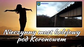 Nieczynny most kolejowy - Koronowo