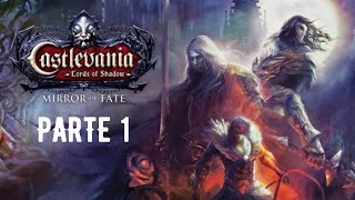 Castlevania Lords of Shadow - Mirror of Fate HD ???? • PARTE 1 •