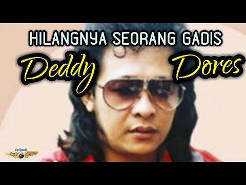 HILANGNYA SEORANG GADIS - DEDDY DORES