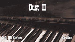 Dark Side Cowboys - Chronicles - Dust II