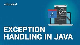 Exception Handling In Java | Exception Handling In Java With Examples | Java Tutorial | Edureka
