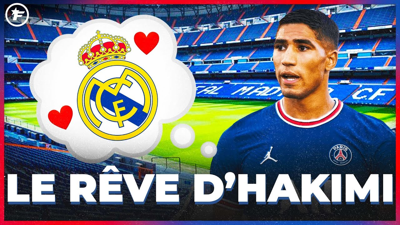 Achraf Hakimi RÊVE de RETOURNER au Real Madrid   JT Foot Mercato