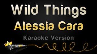 Alessia Cara - Wild Things (Karaoke Version)