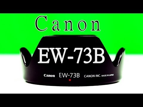 Canon EW-73B Lens Hood Overview/Review