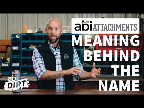 ABI Attachments: The Meaning Behind The Name – ABI Dirt