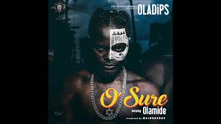 Oladips Ft Olamide   O' Sure (Official Audio)