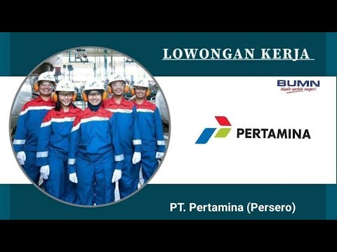 Lowongan Kerja BUMN PT Pertamina (SMA/SMK, D3 dan S1)