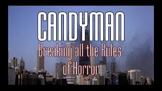 Candyman: Breaking all the Rules of Horror