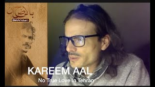 From Tehran With Love... a conversation with  Kareem AAl, his new Book, his journey to Iran .