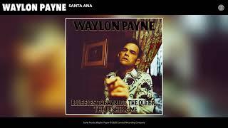 Waylon Payne Santa Ana Winds