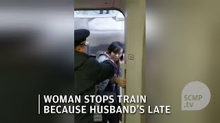 Chinese woman refuses to let train leave because her husband isn't on it