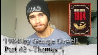 George Orwell's '1984' Part #2 -  Themes