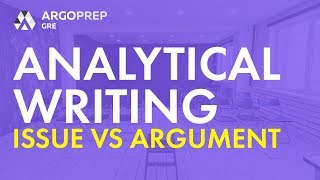GRE Prep:  Analytical Writing  - Analyze an Issue vs Analyze an Argument