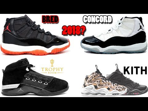 AIR JORDAN 11 BRED + CONCORD RUMORED FOR 2018, TROPHY ROOM JORDAN 17?, KITH PIPPEN 1 AND MORE