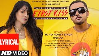First Kiss: Yo Yo Honey Singh Ft. Ipsitaa (Lyrical) Bhushan K|Lil Golu, Singhsta, Hommie D, DirGifty