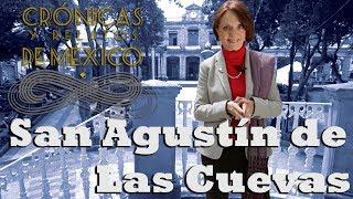 Crónicas y relatos de México - San Agustín de las cuevas