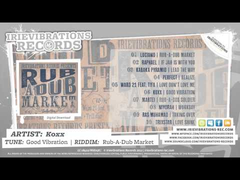 Koxx - Good Vibration (Rub-A-Dub Market Riddim)
