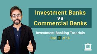 2. Investment Banks vs Commercial Banks (Retail)