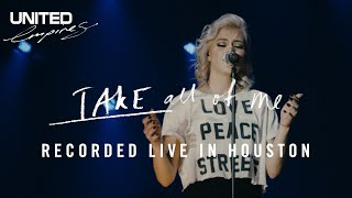 Take All Of Me - Recorded Live In Houston 2016 - Hillsong UNITED