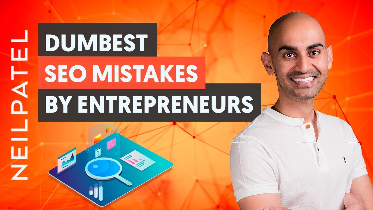 5 Dumbest Mistakes Entrepreneurs Make With Their SEO