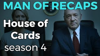 RECAP!!! - House of Cards: Season 4