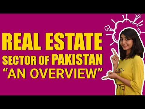 The Real Estate Sector Of Pakistan - The Ultimate Guide (2018) by Alina Khan (Real Estate World)
