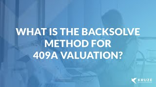 What is the Backsolve Method for 409A Valuation?