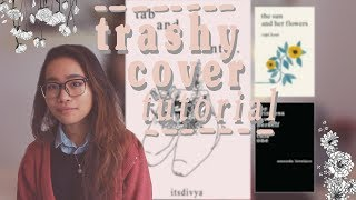 how to design a trashy instapoetry/tumblr poetry book cover in the style of rupi kaur