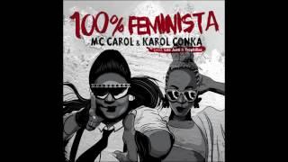 MC Carol & Karol Conka - 100% Feminista (Audio)