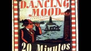 Dancing Mood- 20 Minutos Full Album