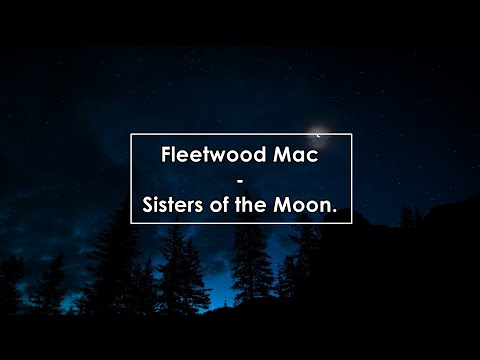 Fleetwood Mac - Sisters of the Moon (Lyrics / Letra)