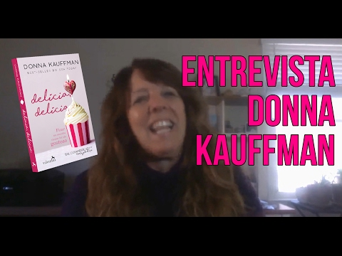 Entrevista com a Donna Kauffman, autora de Delícia, Delícia!