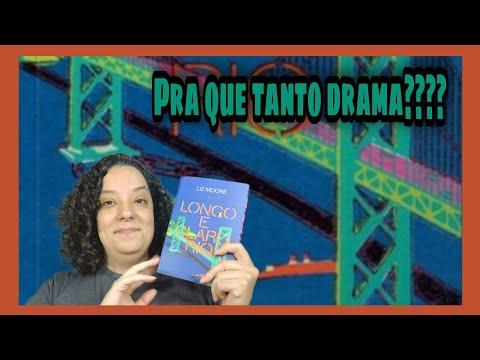 LONGO E CLARO RIO -  LIZ MOORE  - RESENHA