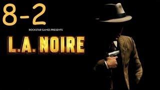 Прохождение L.A. Noire - Дело #8 Часть 2