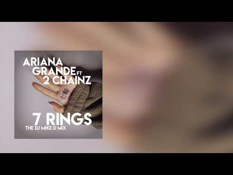 "Ariana Grande Ft. 2 Chainz ""7 Rings"" The Dj Mike D Mix"