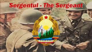 Sergentul - The Sergeant (Romanian military song)