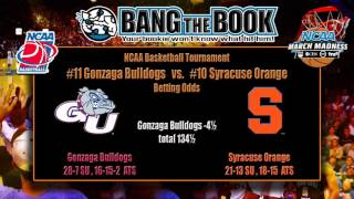 Syracuse vs Gonzaga March Madness Pick, Odds & Prediction