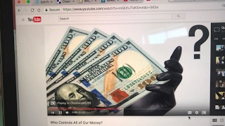 Who Controls All of Our Money? #videoshare (Another Important Conversation)