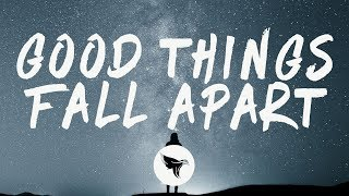 Illenium   Good Things Fall Apart (Lyrics) Ft. Jon Bellion